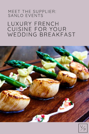Meet the supplier Sanlo Events wedding catering - luxury French cuisine