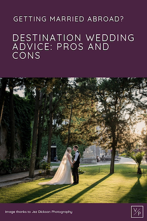 Destination wedding advice - the pros and cons by Claire Clarke Weddings - photo thanks to Jez Dickson Photography
