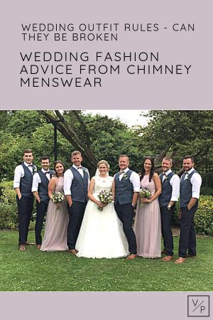 Wedding outfit rules - can they be broken? Advice from Chimney Menswear