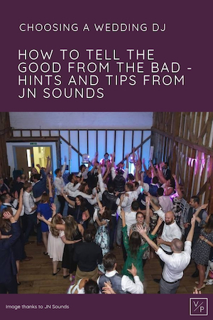 Choosing a wedding DJ - how to tell the good from the bad. Good wedding dj Hertfordshire - JN Sounds.