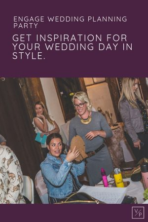 Engage Wedding Planning Party - A wedding fair like no other - get inspiration for your wedding day in style.