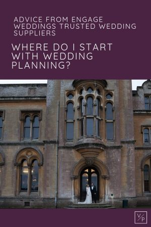 Where do I start with wedding planning? Advice from the Engage Weddings wedding planning party.