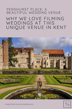 Why we love filming at Penshurst Place by Veiled Productions - Penshurst Place wedding videographer