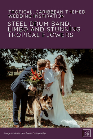 Tropical Caribbean themed wedding - image thanks to Jess Soper Photography.