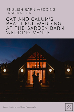 Cat and Calum wedding at The Garden Barn wedding venue - image thanks to Lee Allison Photography