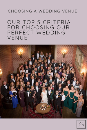 Choosing a wedding venue by Veiled Productions - Our top 5 criteria - Pinterest image